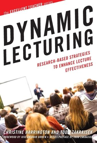 Dynamic Lecturing: Research-Based Strategies to Enhance Lecture Effectiveness - The Excellent Teacher Series (Paperback)
