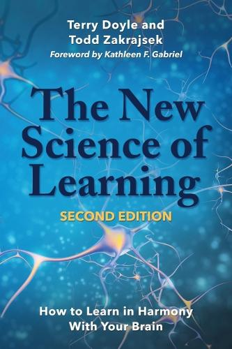 The New Science of Learning: How to Learn in Harmony with Your Brain (Hardback)
