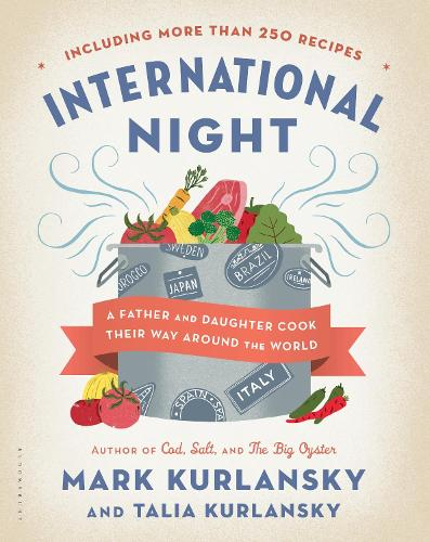 International Night: A Father and Daughter Cook Their Way Around the World *Including More than 250 Recipes* (Hardback)