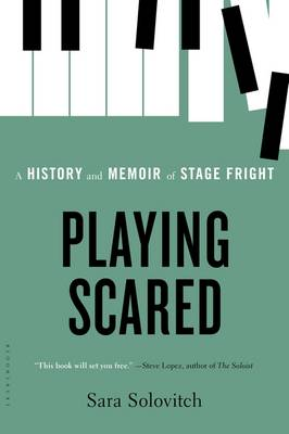 Playing Scared: A History and Memoir of Stage Fright (Paperback)