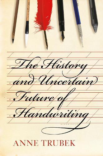 The History and Uncertain Future of Handwriting (Hardback)