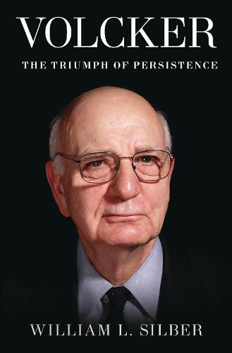Volcker: The Triumph of Persistence (Paperback)