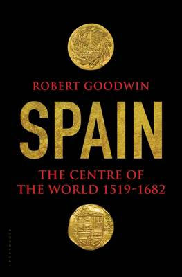 Spain: The Centre of the World 1519-1682 (Hardback)