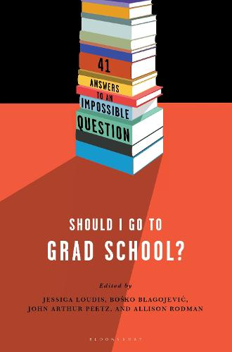 Should I Go to Grad School?: 41 Answers to An Impossible Question (Paperback)