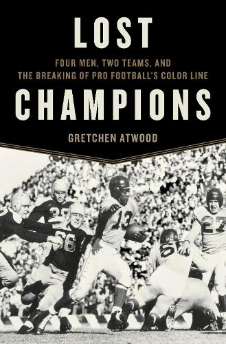 Lost Champions: Four Men, Two Teams, and the Breaking of Pro Football's Color Line (Hardback)