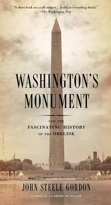 Washington's Monument: And the Fascinating History of the Obelisk (Paperback)