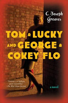 Tom & Lucky and George & Cokey Flo: A Novel (Paperback)