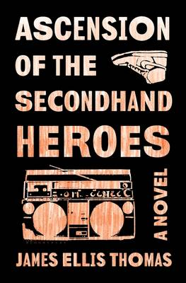 Ascension of the Secondhand Heroes (Hardback)