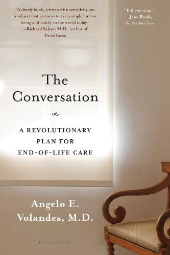 The Conversation: A Revolutionary Plan for End-of-Life Care (Paperback)
