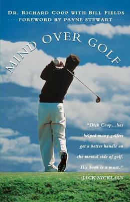 Mind Over Golf: How to Use Your Head to Lower Your Score: How to Use Your Head to Lower Your Score (Hardback)