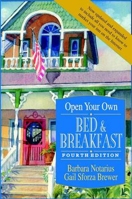 Open Your Own Bed and Breakfast (Hardback)