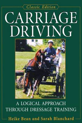 Carriage Driving: A Logical Approach Through Dressage Training (Hardback)