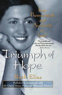 Triumph of Hope: From Theresienstadt and Auschwitz to Israel (Hardback)