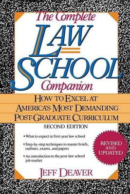 The Complete Law School Companion: How to Excel at America's Most Demanding Post-Graduate Curriculum (Hardback)