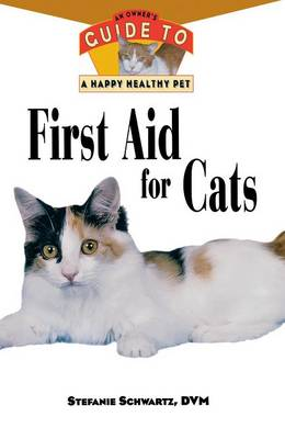 First Aid for Cats: An Owner's Guide to a Happy Healthy Pet - Happy Healthy Pet 83 (Hardback)