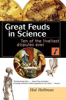 Great Feuds in Science: Ten of the Liveliest Disputes Ever (Hardback)