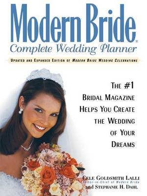 Modern Bride Complete Wedding Planner: The #1 Bridal Magazine Helps You Create the Wedding of Your Dreams (Paperback)