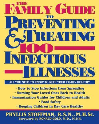 The Family Guide to Preventing and Treating 100 Infectious Illnesses (Paperback)