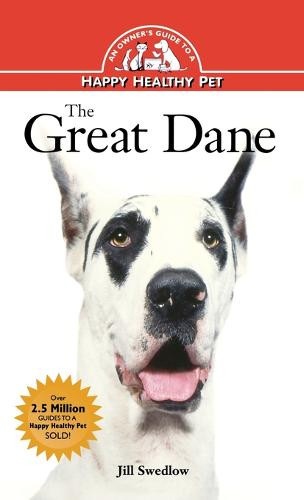 The Great Dane: An Owner's Guide to a Happy Healthy Pet - Your Happy Healthy Pet Guides (Hardback)