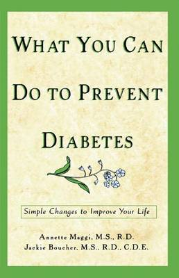 What You Can Do to Prevent Diabetes: Simple Changes to Improve Your Life (Hardback)