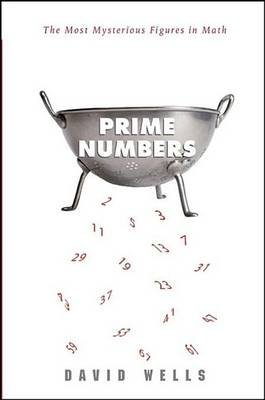 Prime Numbers: The Most Mysterious Figures in Math (Hardback)