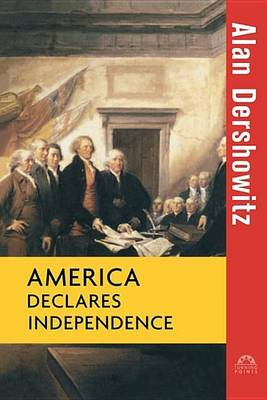 America Declares Independence - Turning Points in History 9 (Hardback)