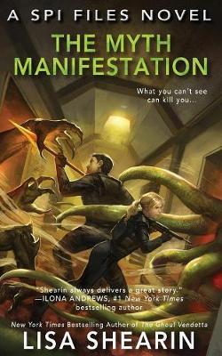 The Myth Manifestation: A SPI Files Novel - SPI Files 5 (Paperback)