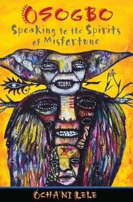 Osogbo: Speaking to the Spirits of Misfortune (Paperback)