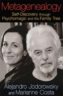 Metagenealogy: Self-Discovery Through Psychomagic and the Family Tree (Paperback)