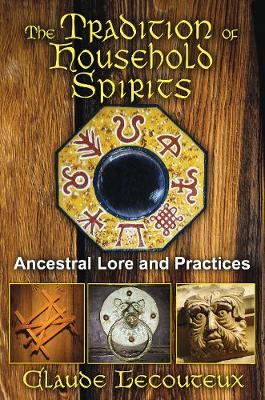 Tradition of Household Spirits: Ancestral Lore and Practices (Paperback)