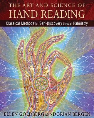 The Art and Science of Hand Reading: Classical Methods for Self-Discovery through Palmistry (Hardback)