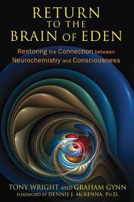 Return to the Brain of Eden: Restoring the Connection between Neurochemistry and Consciousness (Paperback)