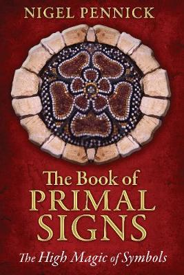 The Book of Primal Signs: The High Magic of Symbols (Paperback)