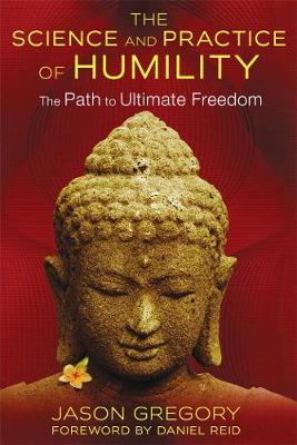 The Science and Practice of Humility: The Path to Ultimate Freedom (Paperback)