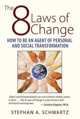The 8 Laws of Change: How to Be an Agent of Personal and Social Transformation (Paperback)