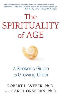 The Spirituality of Age: A Seeker's Guide to Growing Older (Paperback)