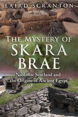 The Mystery of Skara Brae: Neolithic Scotland and the Origins of Ancient Egypt (Paperback)