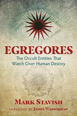 Egregores: The Occult Entities That Watch Over Human Destiny (Paperback)