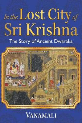 In the Lost City of Sri Krishna: The Story of Ancient Dwaraka (Paperback)