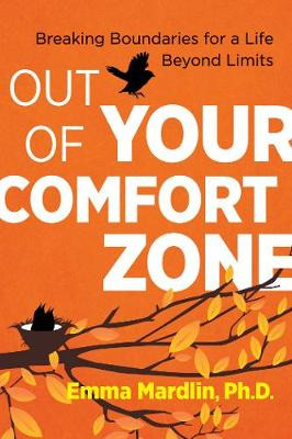 Out of Your Comfort Zone: Breaking Boundaries for a Life Beyond Limits (Paperback)
