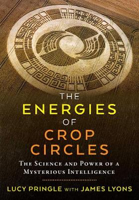The Energies of Crop Circles: The Science and Power of a Mysterious Intelligence (Paperback)