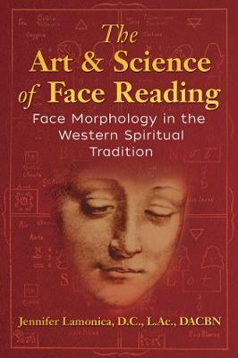 The Art and Science of Face Reading: Face Morphology in the Western Spiritual Tradition (Paperback)