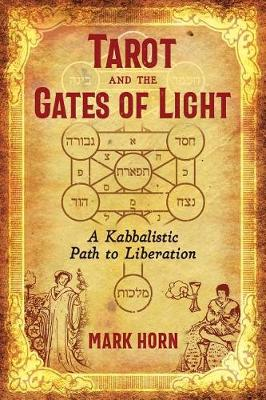 Tarot and the Gates of Light: A Kabbalistic Path to Liberation (Paperback)