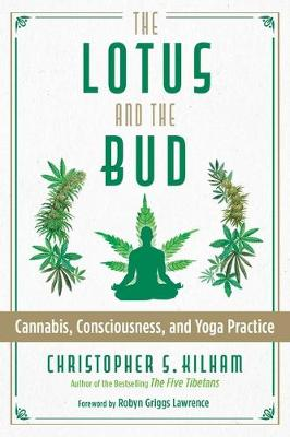 The Lotus and the Bud: Cannabis, Consciousness, and Yoga Practice (Paperback)