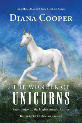The Wonder of Unicorns: Ascending with the Higher Angelic Realms (Paperback)