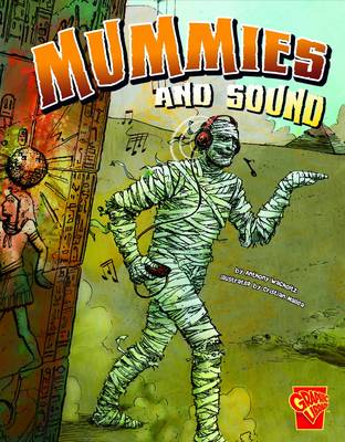 Monster Science: Mummies and Sound - Monster Science (Paperback)