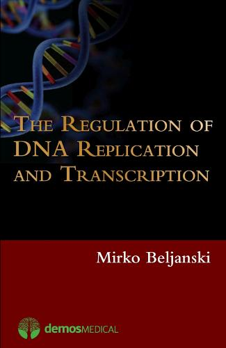 The Regulation of DNA Replication and Transcription (Paperback)