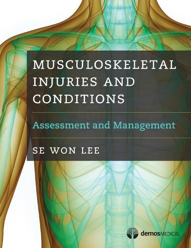 Musculoskeletal Injuries and Conditions: Assessment and Management (Paperback)