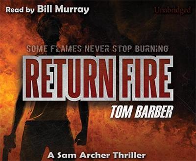 Return Fire - Sam Archer Series - Book 6 (CD-Audio)