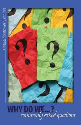 Why Do We...? Commonly Asked Questions (Paperback)